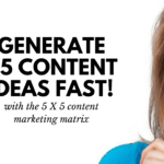 How to generate 25 content marketing ideas FAST!