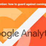 Google analytics data retention: how to guard against coming changes
